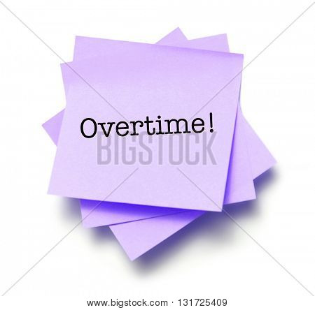 Overtime written on a note