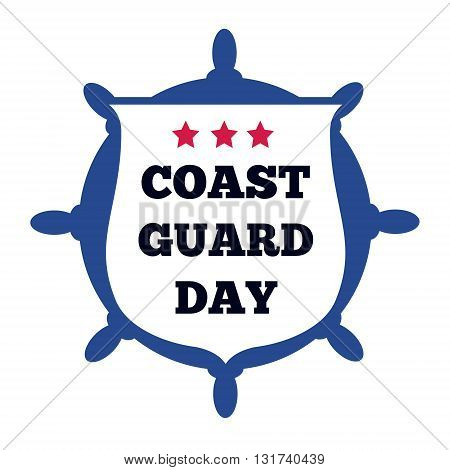 Coast Guard Day card. Shield and steering wheel isolated on white background. Vector illustration.