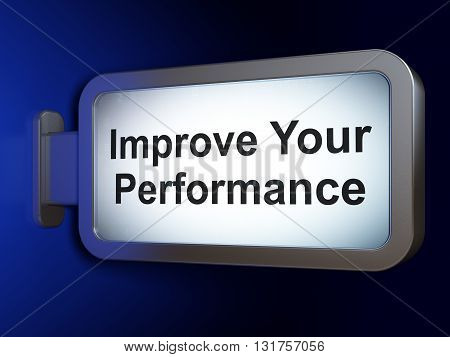 Education concept: Improve Your Performance on advertising billboard background, 3D rendering