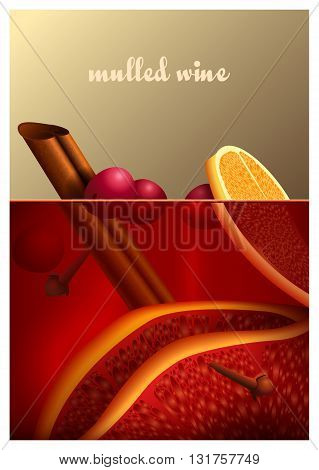 Vector illustration of a delicious mulled wine cocktail with cinnamon citrus orange lemon. Realistic 3d mulled wine background for greeting card poster menu