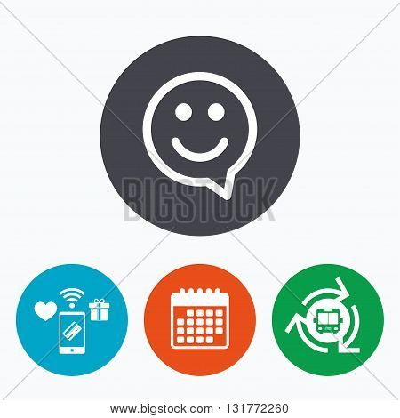 Happy face chat speech bubble symbol. Smile icon. Mobile payments, calendar and wifi icons. Bus shuttle.
