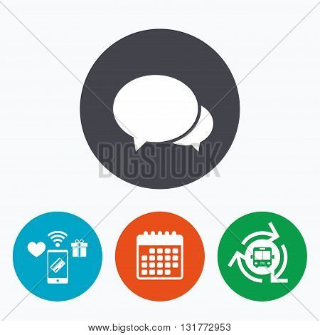 Speech bubbles icon. Chat or blogging sign. Communication symbol. Mobile payments, calendar and wifi icons. Bus shuttle.