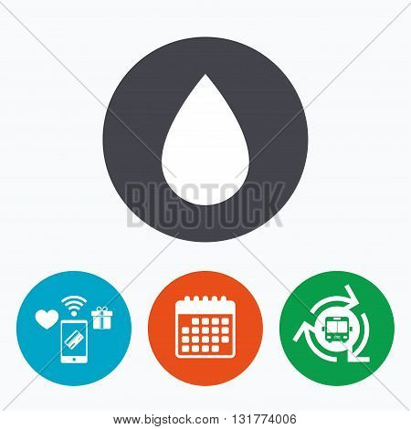 Water drop sign icon. Tear symbol. Mobile payments, calendar and wifi icons. Bus shuttle.