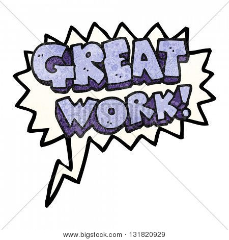 great work freehand speech bubble textured cartoon symbol
