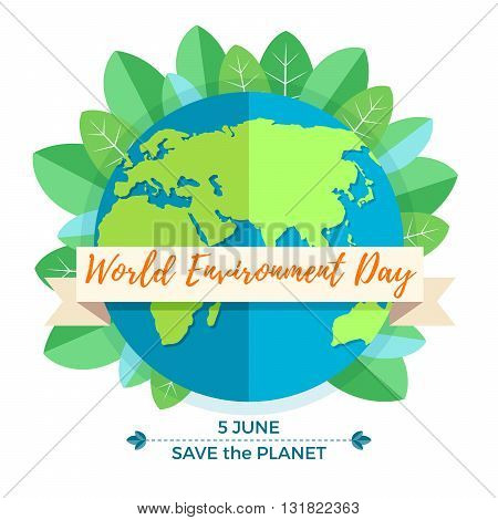 World environment day concept with mother earth globe and green leaves on white background. With an inscription Save the Planet, 5 June. Vector Illustration.