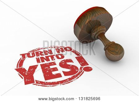 Turn No Into Yes Rejection to Acceptance Stamp Words 3d Illustration