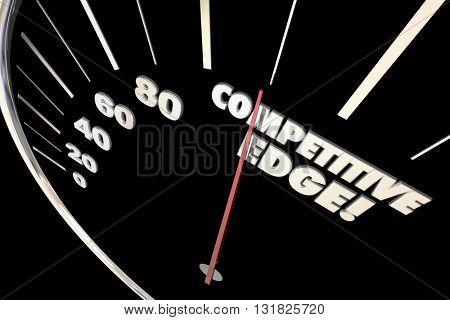 Competitive Edge Advantage Speedometer Words 3d Illustration