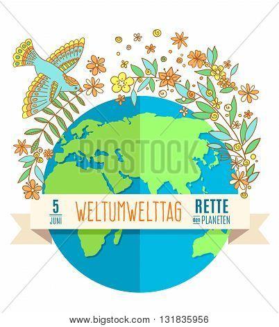 World environment day concept with mother earth globe and green leaves and flovers on white background.German translation of the inscription: World Environment day. Save the Planet. 5 June. Vector Illustration.