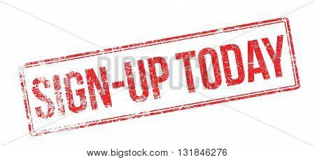 Sign-up Today Red Rubber Stamp On White
