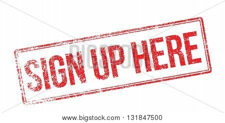 Sign Up Here Red Rubber Stamp On White