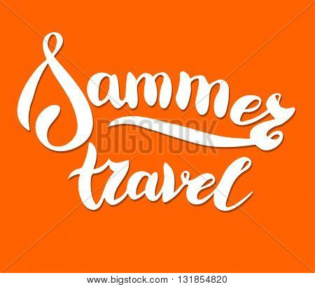 Vector card with hand drawn typography lettering design element. Travel time poster