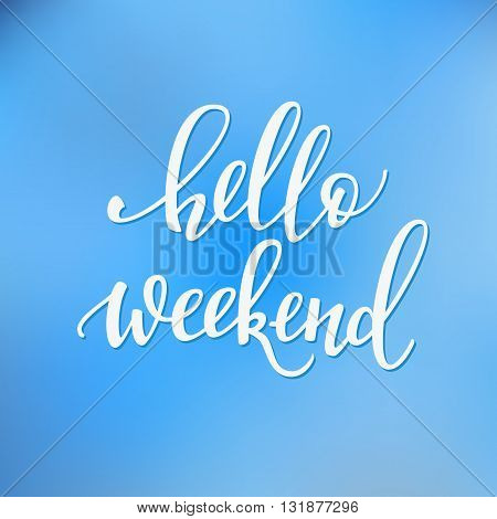 Hello weekend lettering. Motivational quote. Weekend inspiration typography. Calligraphy postcard poster graphic design lettering element. Hand written sign. Decoration element. Friday inspiration.