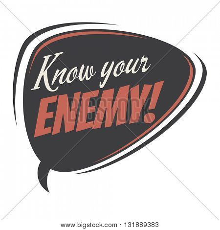 know your enemy retro speech bubble