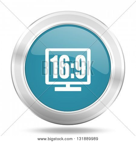 16 9 display icon, blue round metallic glossy button, web and mobile app design illustration