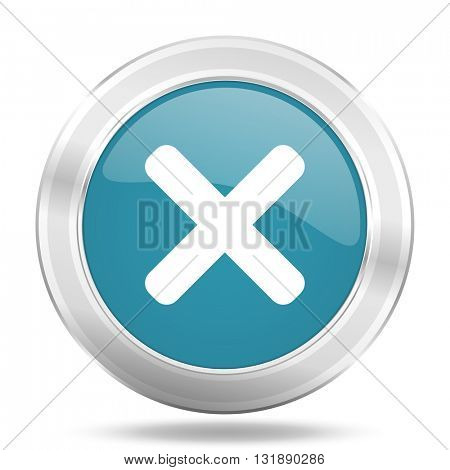 cancel icon, blue round metallic glossy button, web and mobile app design illustration