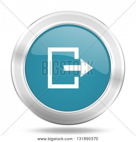 exit icon, blue round metallic glossy button, web and mobile app design illustration