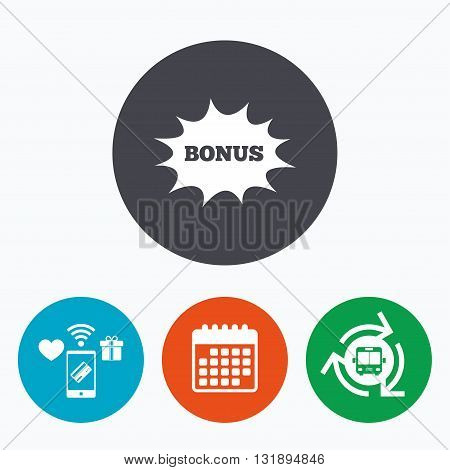 Bonus sign icon. Special offer explosion cartoon bubble symbol. Mobile payments, calendar and wifi icons. Bus shuttle.
