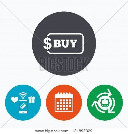 Buy sign icon. Online buying dollar usd button. Mobile payments, calendar and wifi icons. Bus shuttle.
