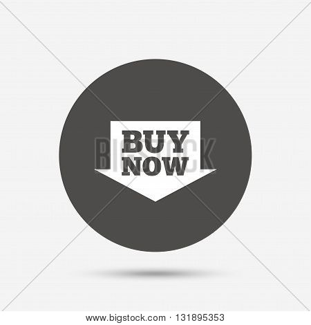 Buy now sign icon. Online buying arrow button. Gray circle button with icon. Vector