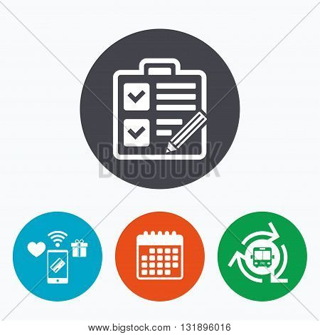 Checklist with pencil sign icon. Control list symbol. Survey poll or questionnaire form. Mobile payments, calendar and wifi icons. Bus shuttle.