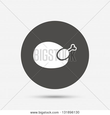 Chicken sign icon. Hen bird meat symbol. Gray circle button with icon. Vector