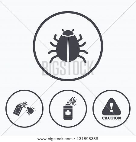 Bug disinfection icons. Caution attention symbol. Insect fumigation spray sign. Icons in circles.