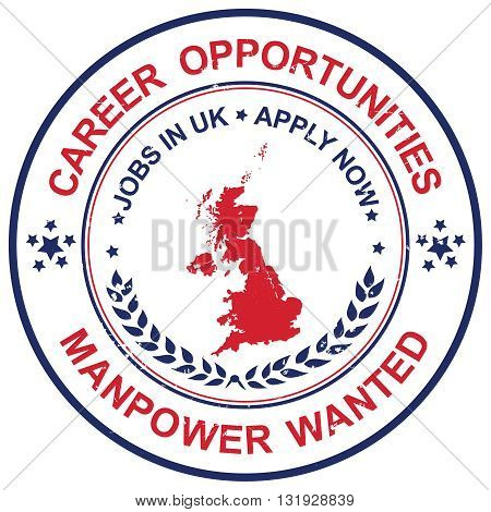 Career opportunities. Jobs in Uk. Apply Now. Manpower wanted - grunge label / sticker with the map and flag of United Kingdom for recruitment agencies. Print colors used