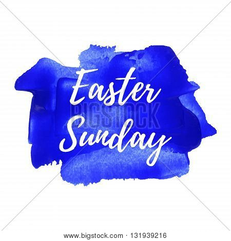 Easter Sunday holiday celebration card poster logo words text written on blue painted background vector illustration