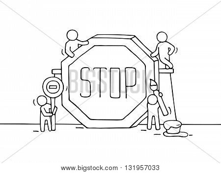 Sketch of working little people with stop sign. Doodle cute miniature teamwork caution placard. Hand drawn cartoon vector illustration for business concept.