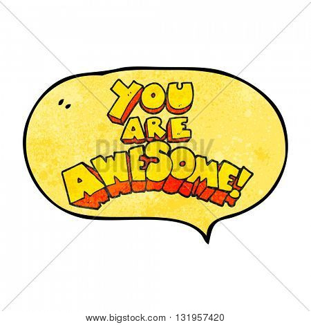 you are awesome freehand speech bubble textured cartoon sign