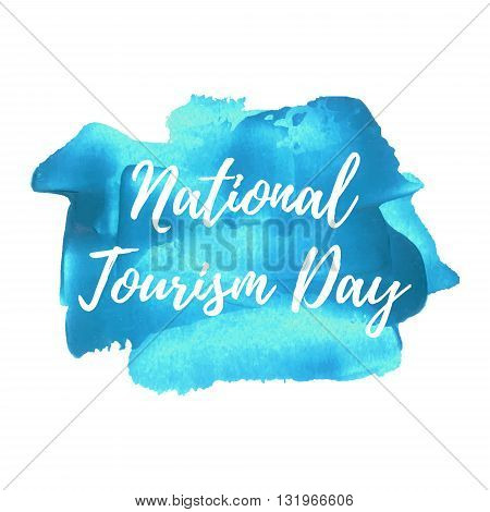 National Tourism Day holiday celebration card poster logo lettering words text written on blue painted background vector illustration