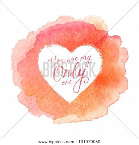 Blue watercolor painted stain with heart shape inside, vector frame with sign You Are Only One