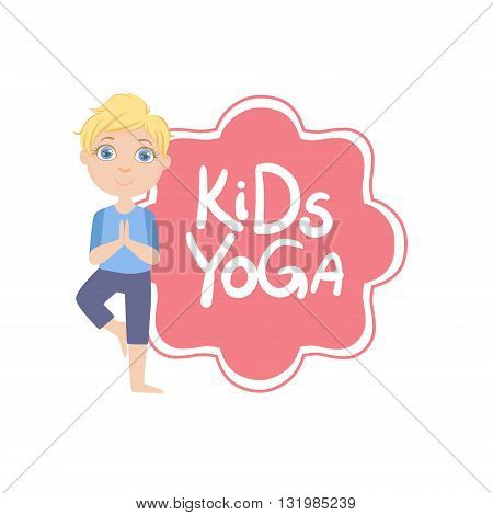 Boy In Tree Pose With Yoga Kids Logo Bright Color Cartoon Childish Style Flat Vector Drawing On White Background