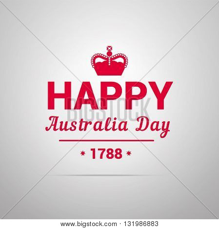 A vivid illustration of a Happy Australia Day. Typography with a crown and text. Illustration for a card or poster printing.
