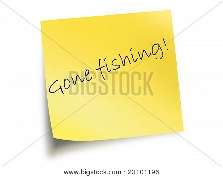 Yellow Note With The Text Gone Fishing
