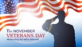 Happy Veterans Day Banner, Waving American Flag, Silhouette Of A Saluting Us Army Soldier Veteran On poster