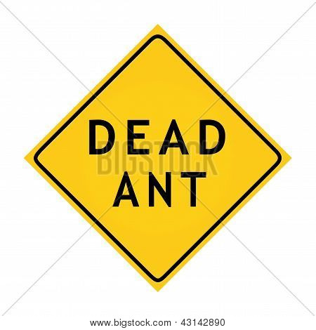 "Fun Road Sign - ""Dead Ant"""