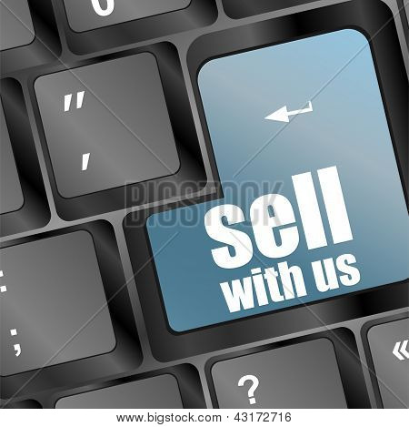 Sell With Us Message On Keyboard, To Sell Something Or Sell Concept