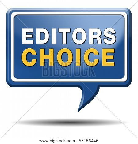 editors choice or award sign or icon best editor selection and editor