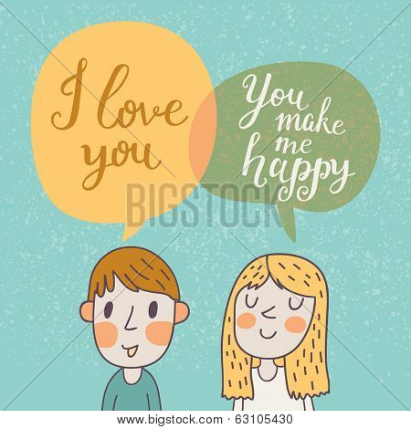Cute vector card with boy and girl in love. Romantic background with i love you lettering. You make me happy! Wedding invitation design. Happy valentines day with bubble conversation objects.