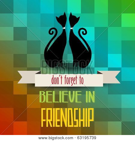 Poster With Cats And Message'don't Forget To Believe In Friendship