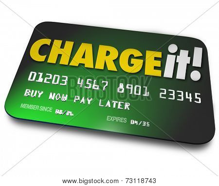 Charge It words on a green credit card to illustrate shopping and buying now and paying later as a loan you are obligated to pay