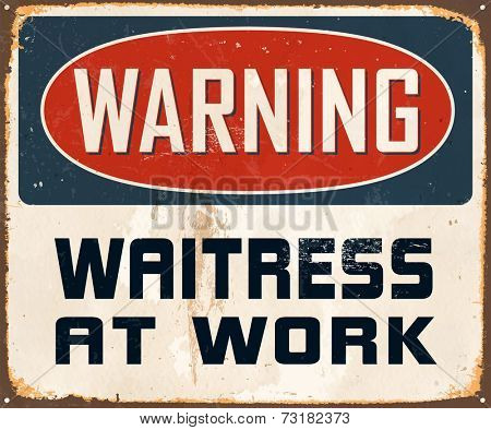 Vintage Metal Sign - Warning Waitress At Work - Vector EPS10. Grunge effects can be easily removed for a cleaner look.