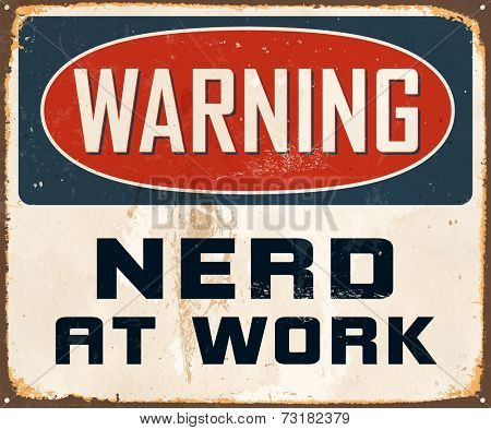 Vintage Metal Sign - Warning Nerd At Work - Vector EPS10. Grunge effects can be easily removed for a cleaner look.