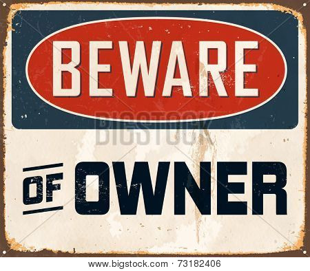 Vintage Metal Sign - Beware of Owner - Vector EPS10. Grunge effects can be easily removed for a brand new, clean design.