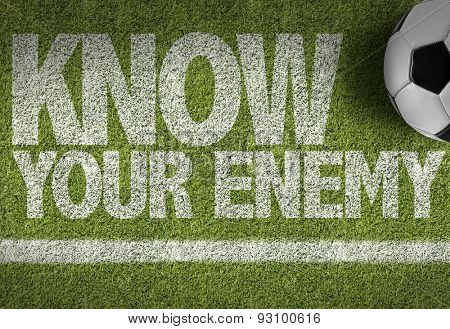 Soccer field with the text: Know your Enemy