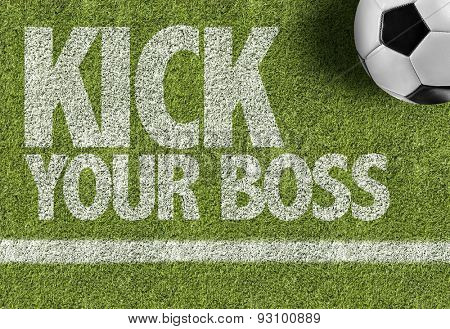 Soccer field with the text: Kick Your Boss