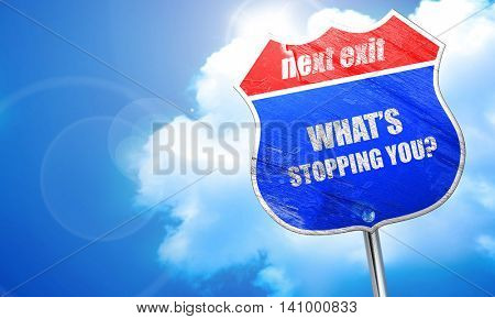 what's stopping you, 3D rendering, blue street sign