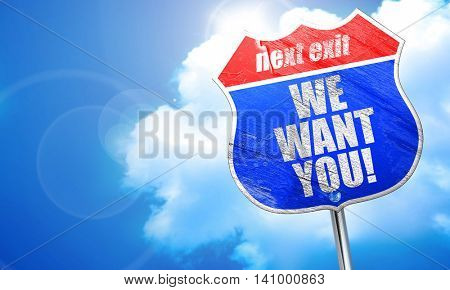 we want you!, 3D rendering, blue street sign