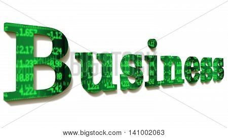 The word business with a green stock ticker texture isolated on white 3D illustration